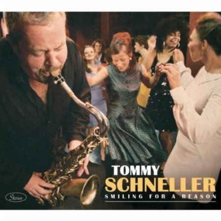 Tommy Schneller - Smiling For A Reason