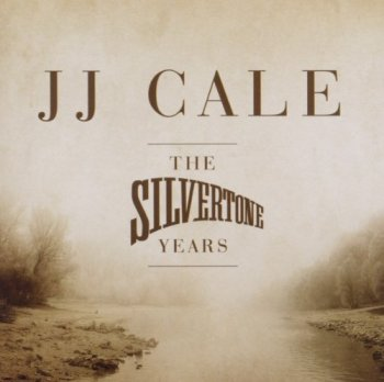 J.J. Cale - The Silvertone Years